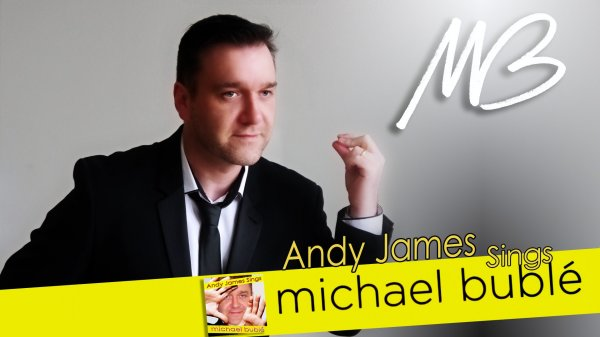 Michael Buble Tribute - Andy James