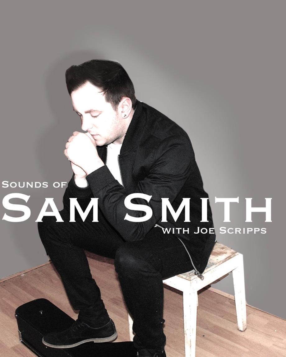 Sam Smith Tribute Act - Joe Scripps